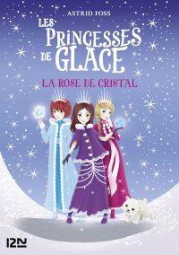 Les princesses de glace - tome 02 : La rose de cristal