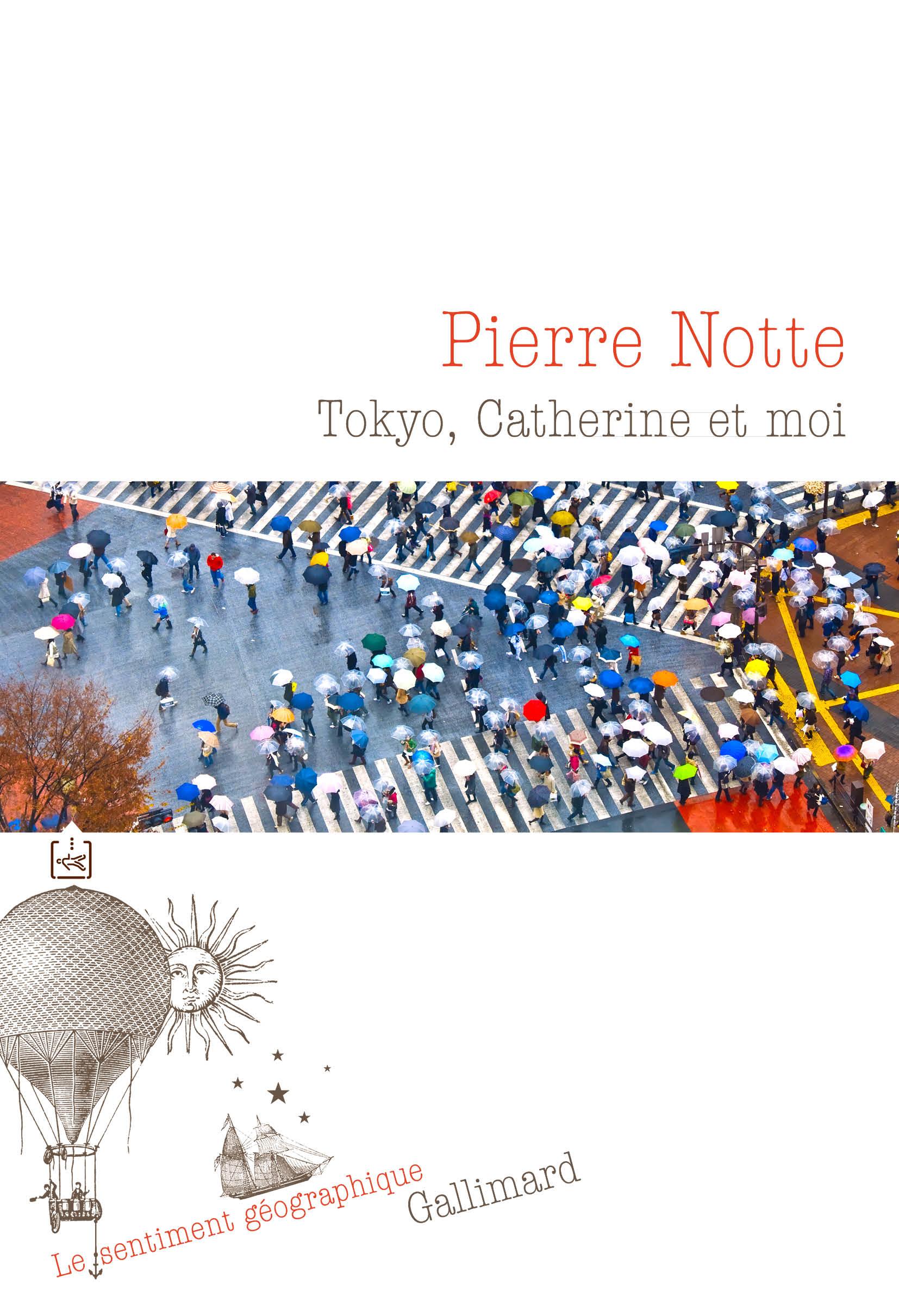 Tokyo, Catherine et moi | Notte, Pierre