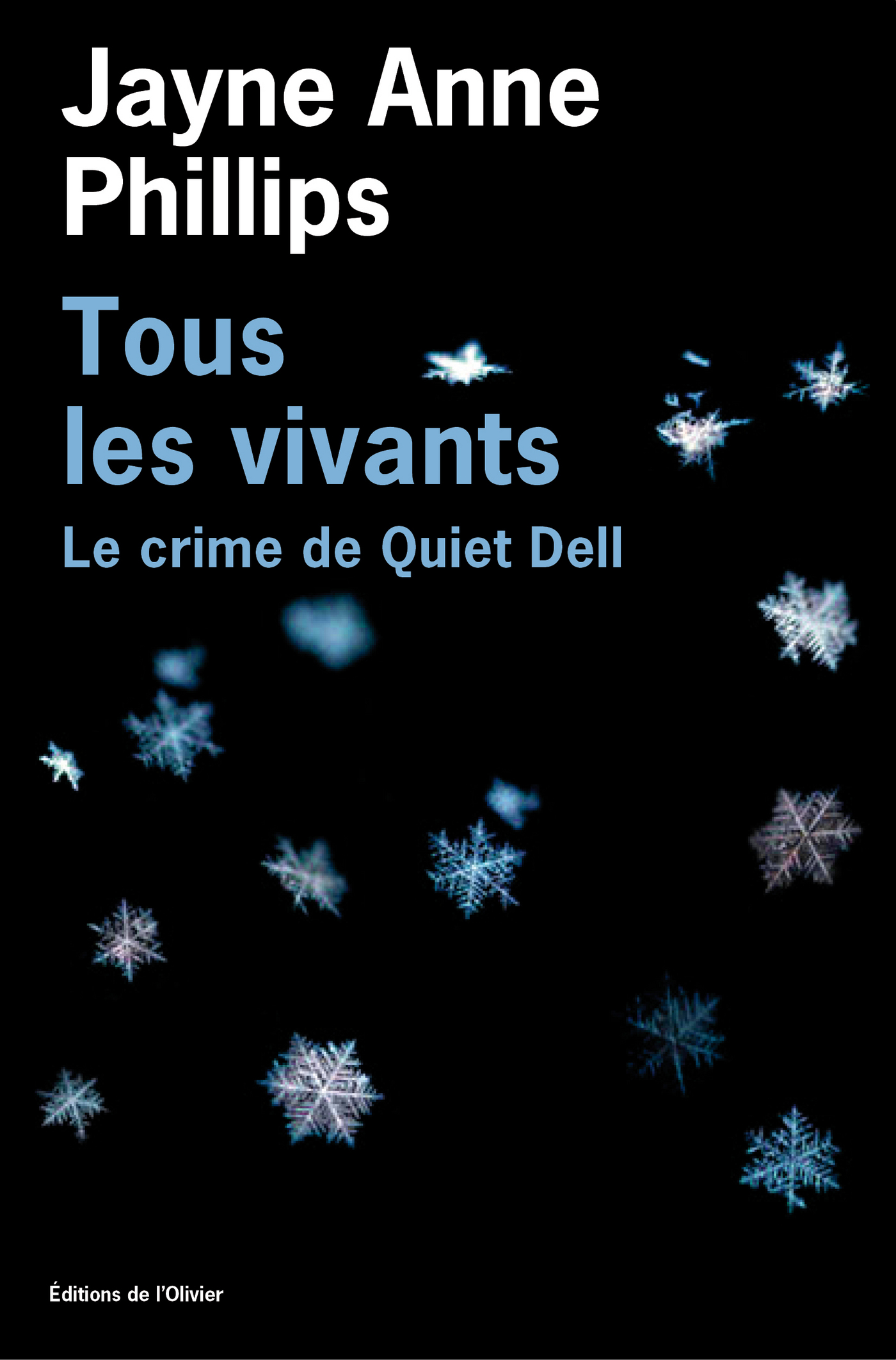Tous les vivants. Le Crime de Quiet Dell | Phillips, Jayne Anne