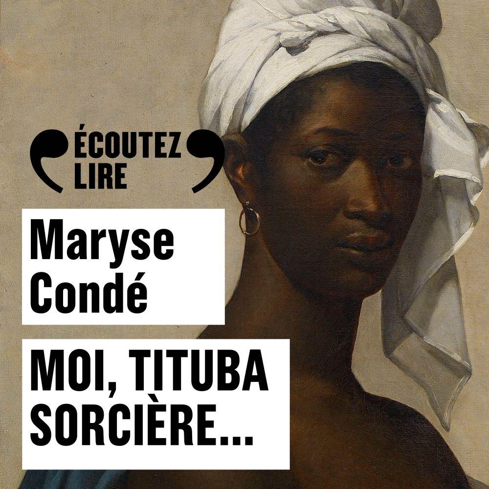 Moi, Tituba sorcière… | Condé, Maryse (1937-....). Auteur