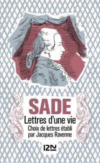 Lettres d'une vie | Sade, Donatien Alphonse François de (1740-1814). Auteur