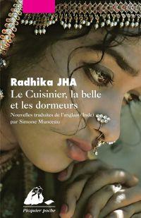 Le Cuisinier, la belle et les dormeurs | Jha, Radhika (1969-....). Auteur