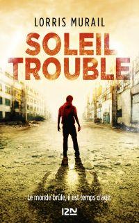 SOLEIL TROUBLE | MURAIL, Lorris. Auteur