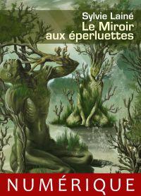 Le Miroir aux éperluettes | LAINE, Sylvie. Auteur