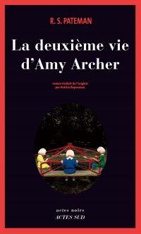 La Deuxième Vie d'Amy Archer   Pateman, R. S. (1962-....). Auteur