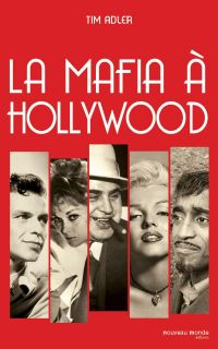 La Mafia à Hollywood | Adler, Tim. Auteur