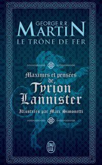Le Trône de Fer. Maximes et pensées de Tyrion Lannister