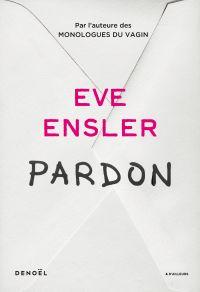 Pardon | Ensler, Eve. Auteur