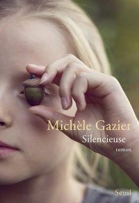 Silencieuse | Gazier, Michèle. Auteur