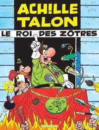 Achille Talon - Tome 17 - Le Roi des Zôtres