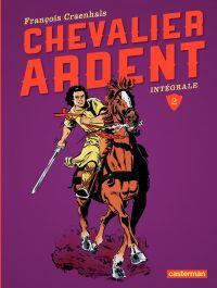 Image de couverture (Chevalier Ardent - L'Intégrale (Tome 2))