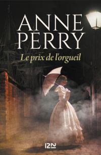 Le prix de l'orgueil | PERRY, Anne. Auteur