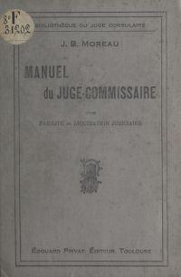 Manuel du juge-commissaire ...
