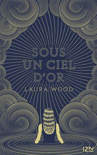 Sous un ciel d'or | Wood, Laura