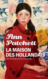La Maison des Hollandais | Patchett, Ann. Auteur