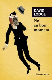 Né au bon moment | Lodge, David. Auteur