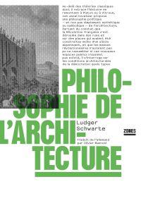 Philosophie de l'architecture   Schwarte, Ludger
