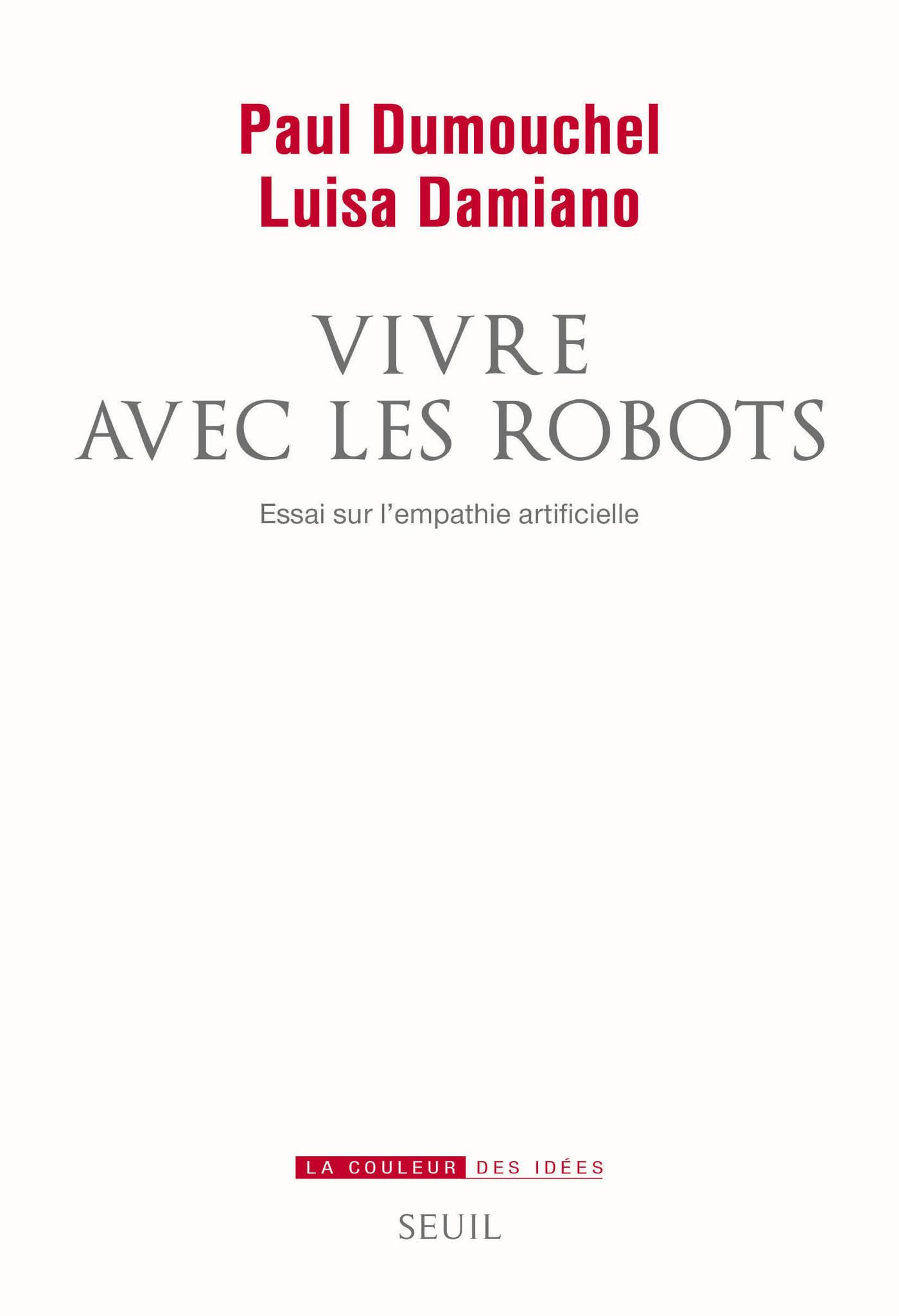 Vivre avec les robots. Essai sur l'empathie artificielle