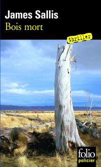 Les enquêtes de John Turner (Tome 1) - Bois mort | Sallis, James (1944-....). Auteur