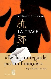 La Trace | Collasse, Richard (1953-....). Auteur