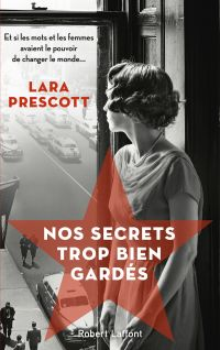 Nos secrets trop bien gardés | PRESCOTT, Lara. Auteur