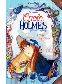 Enola Holmes - Tome 2 - L'affaire Lady Alister