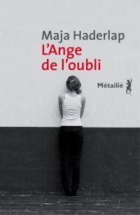 L'Ange de l'oubli | Haderlap, Maja (1961-....). Auteur