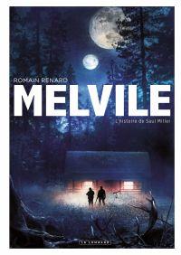 Melvile - Tome 2 - L'histoire de Saul Miller | Renard, Romain (1975-....). Auteur