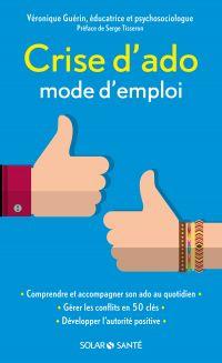 Crise d'ado : mode d'emploi