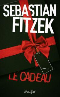 Le cadeau | Fitzek, Sebastian. Auteur