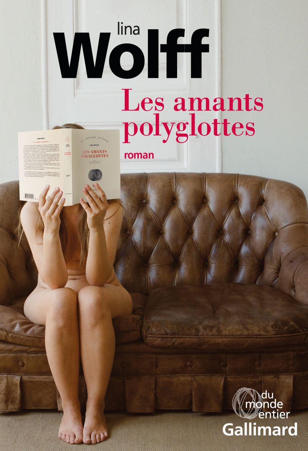 Les amants polyglottes | Wolff, Lina (1973-....). Auteur