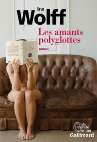 Les amants polyglottes | Wolff, Lina. Auteur