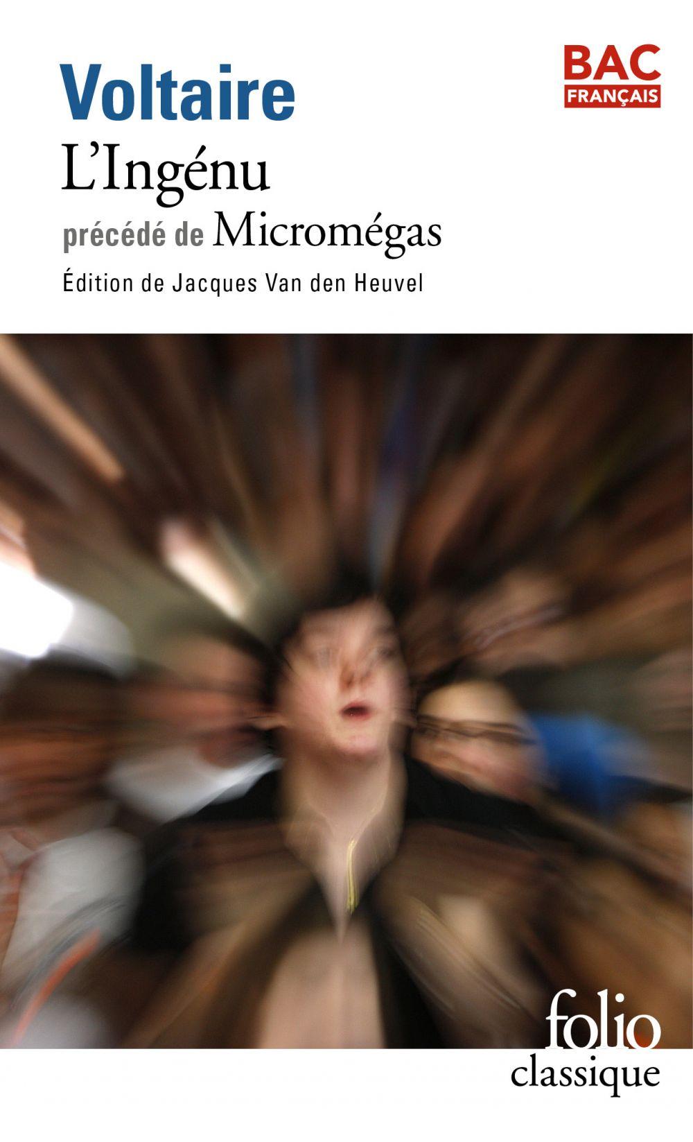 L'Ingénu précédé de Micromégas   Voltaire, . Auteur