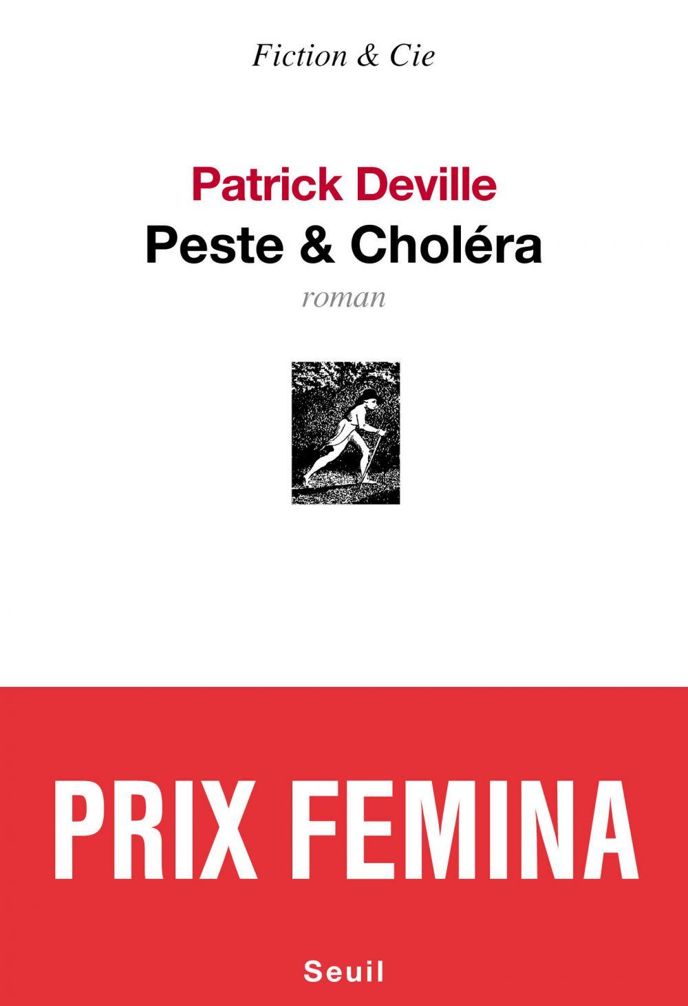 Peste & Choléra - Prix Femina 2012   Deville, Patrick. Auteur