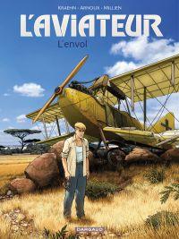 L'Aviateur - Tome 1 - L'Envol