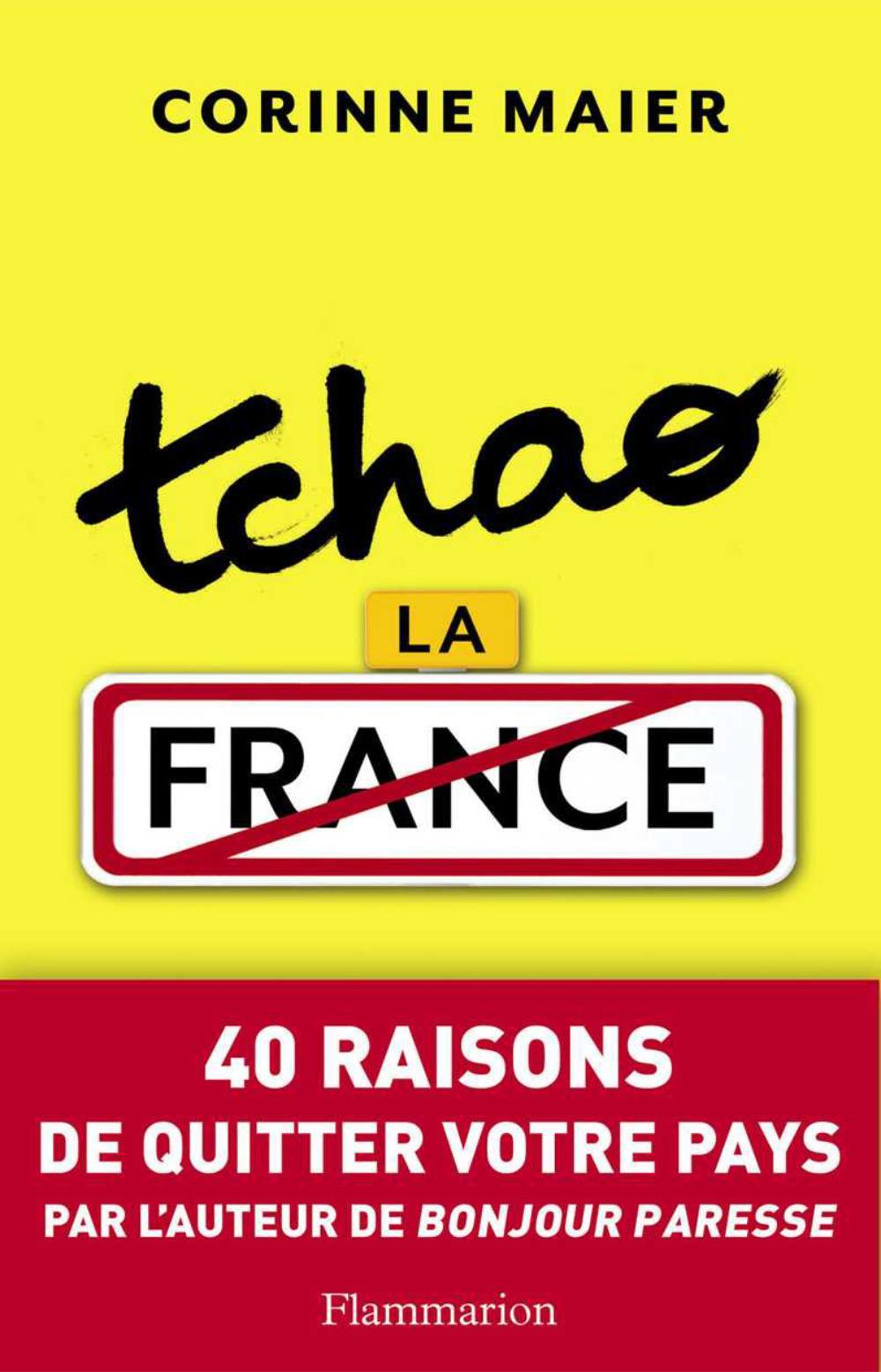 Tchao la France, 40 raisons de quitter votre pays