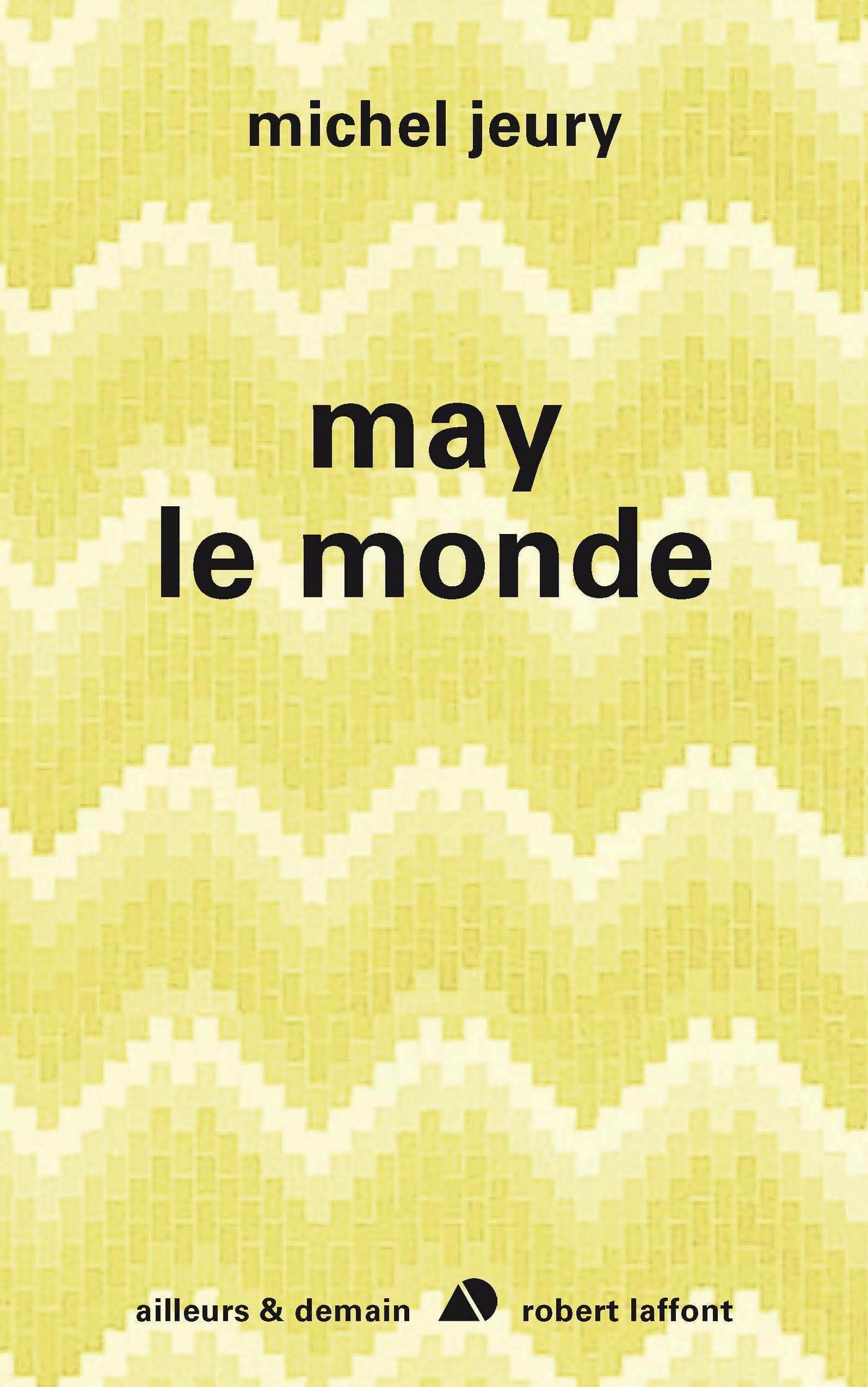 May le monde | JEURY, Michel
