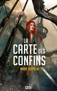 La Carte des confins - Tome 1 | Reppelin, Marie