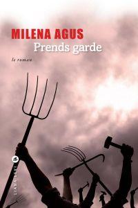 Prends Garde | Agus, Milena (1959-....). Auteur