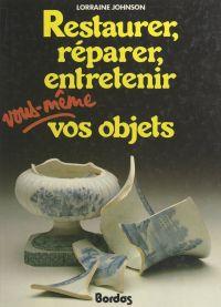 Restaurer, réparer, entrete...