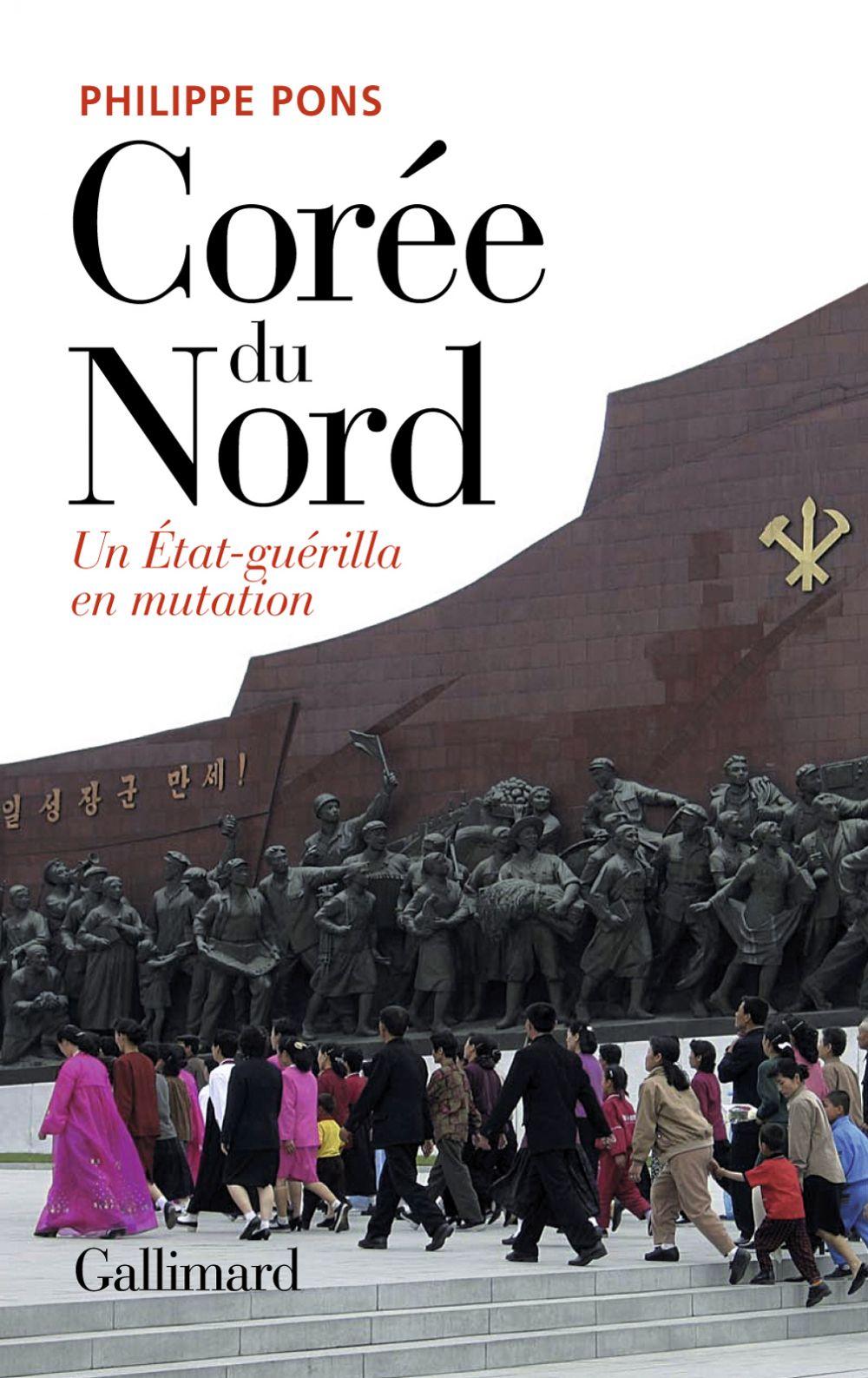 Corée du Nord. Un État-guérilla en mutation | Pons, Philippe (1942-....). Auteur
