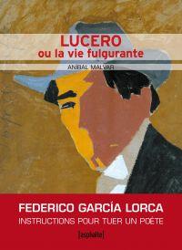 Lucero ou la vie fulgurante   Malvar, Anibal (1964-....). Auteur
