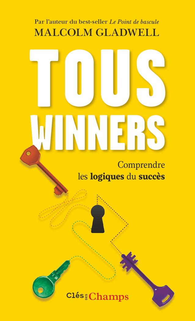 Tous winners. Comprendre les logiques du succès