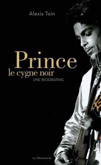 Prince, le cygne noir | Tain, Alexis. Auteur