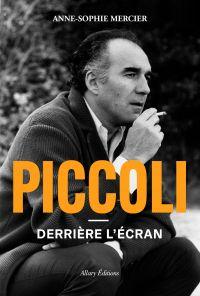 Piccoli - Derrière l'écran | Mercier, Anne-Sophie (1964-....). Auteur