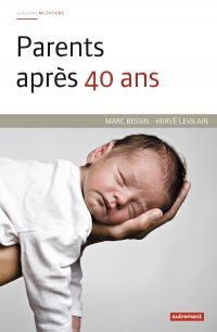 Image de couverture (Parents après 40 ans : l'engagement familial à l'épreuve de l'âge)