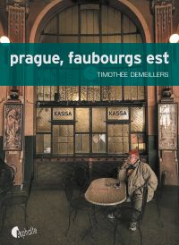 Prague, faubourgs est | Demeillers, Timothée. Auteur
