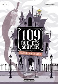109 rue des soupirs (Tome 2)  - Fantômes sur le grill | Mr Tan, . Auteur