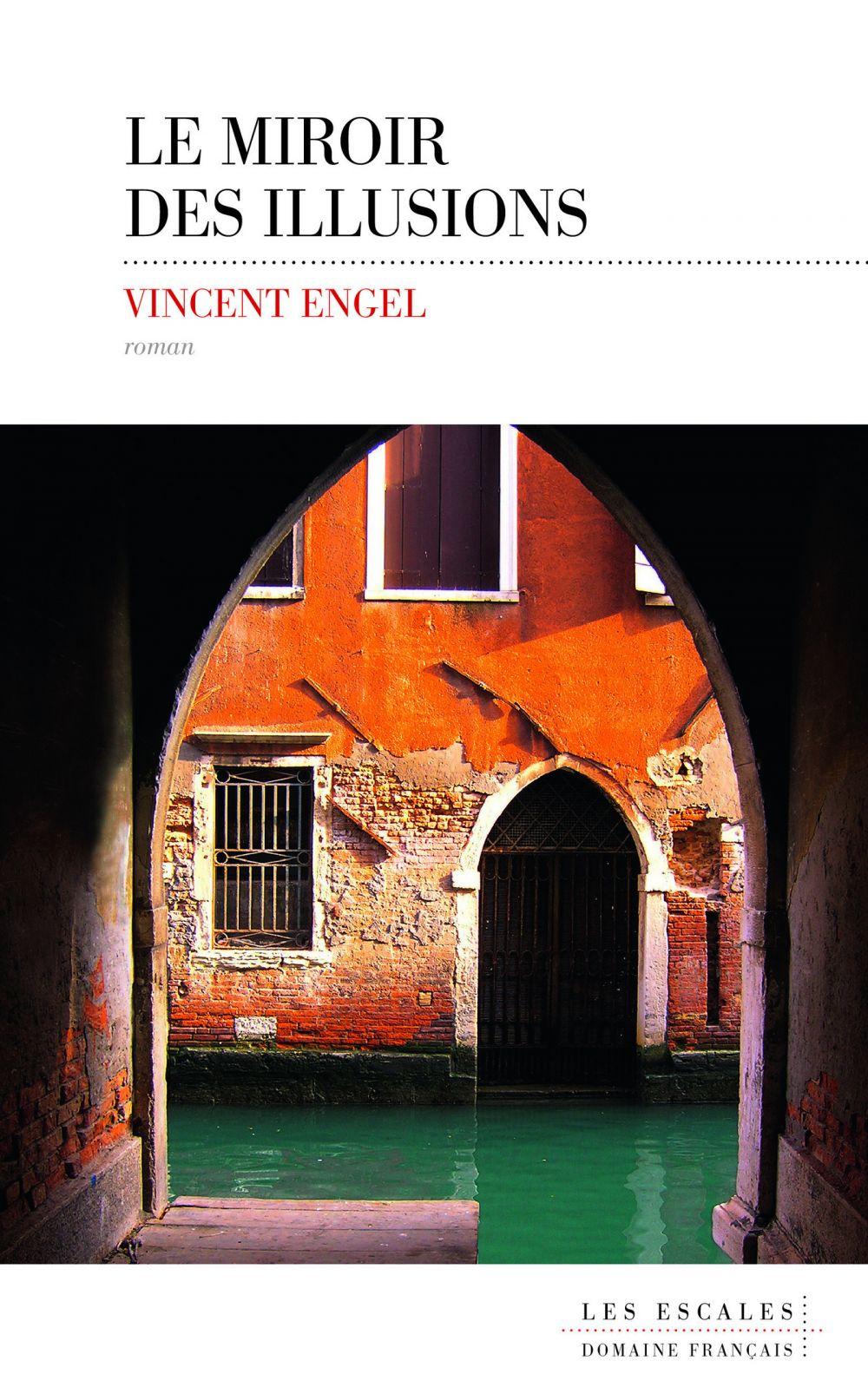 Le miroir des illusions | Engel, Vincent (1963-....). Auteur