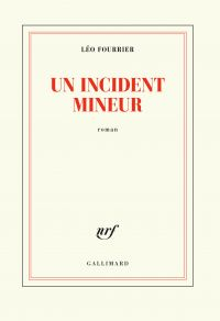 Un incident mineur | Fourrier, Léo. Auteur